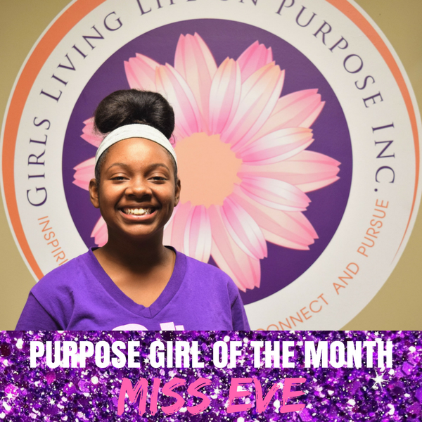 Purpose Girl of the Month — October: Miss Eve