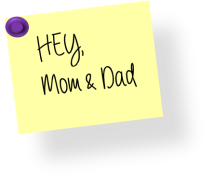 Hey Mom and Dad Sticky Note