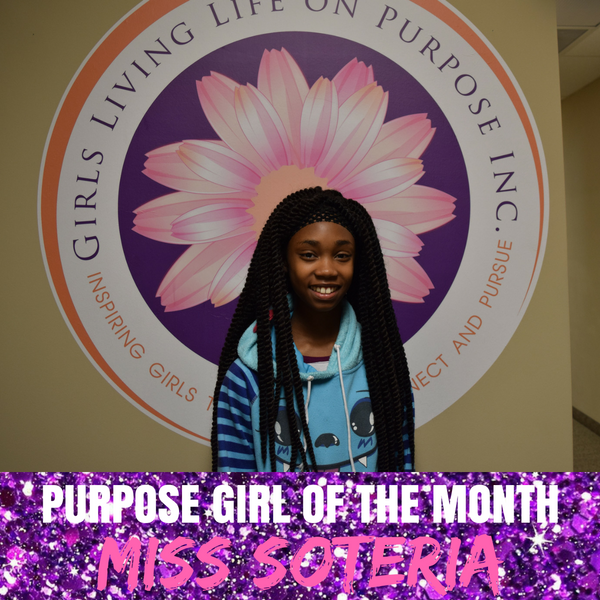 Purpose Girl of the Month — December: Miss Soteria